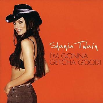 """Résultat de recherche d'images pour """"shania twain i'm gonna getcha good"""""""