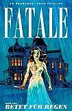 Fatale - Band 4: Betet für Regen