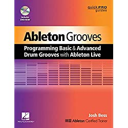 Ableton Grooves: Programming Basic and Advanced Grooves with Ableton Live
