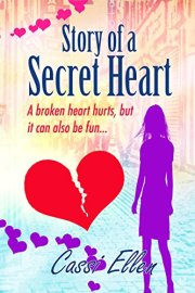 Story of a Secret Heart by Cassi Ellen