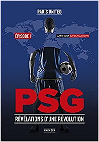 PSG Révélations d'une révolution - Episode 1