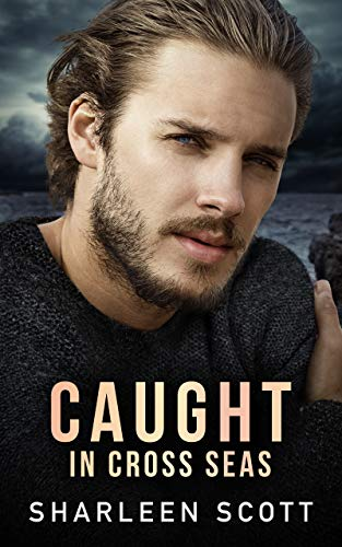 Caught in Cross Seas (the Caught Series book 1) by [Scott, Sharleen]