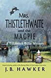 Mrs. Thistlethwaite and the Magpie: A Tillamook Tillie Mystery (Tillamook Tille Book 1)