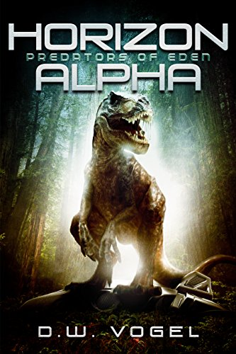 Horizon Alpha: Predators of Eden by [Vogel, D. W.]