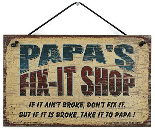 5x8 Fix-It Shop Sign Saying 'PAPA'S FIX-IT SHOP If it ain't broke, don't fix it. But if it is broke, take it to PAPA!'