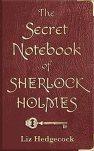 The Secret Notebook of Sherlock Holmes by [Hedgecock, Liz]