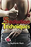 Seduction Techniques: for Getting Her in the Mood ~ Discover How to Seduce a Woman and Make Her Horny Fast