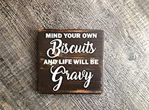 CiCiCiDi Mind You Own Biscuits and Life Will Be Gravy