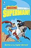 Battle of the Super Heroes! (Amazing Adventures of Superman!)