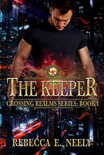 The Keeper (Crossing Realms Book 1) by [Neely, Rebecca E.]