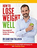 How to Lose Weight Well: Keep weight off forever, the healthy, simple way