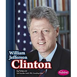 William Jefferson Clinton (Presidential Biographies)