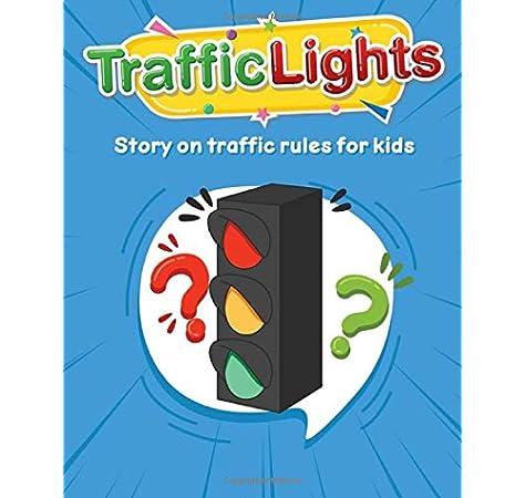 Traffic Lights Story On Traffic Rules For Kids Mehak Munazzah 9781660421114 Amazon Com Books