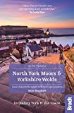 North York Moors and Yorkshire Wolds including York and the Coast: Local, characterful guides to Britain's special places (Bradt Slow Travel)