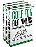 Golf: 3 Manuscripts - Golf For Beginners, Golf Intermediate Lessons, Golf Advanced Lessons (golf lessons Book 5)