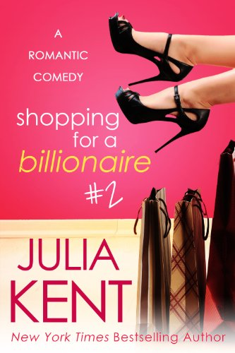 Shopping for a Billionaire 2 by Julia Kent