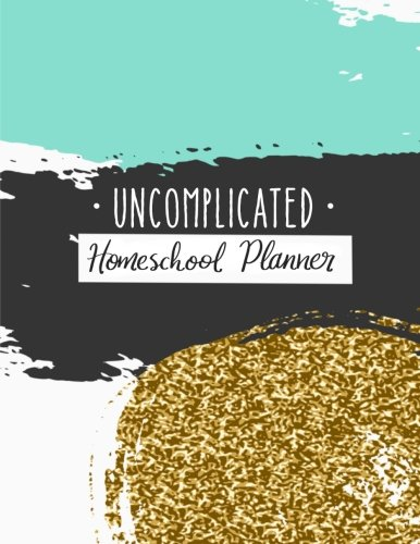 Uncomplicated Homeschool Planner: A Hip Homeschooling® resource from my chaos to yours!