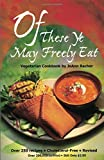 Of These Ye May Freely Eat: A Vegetarian Cookbook