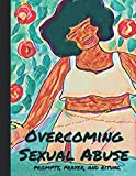 Overcoming Sexual Abuse: Prompts, Prayer, and Ritual (Womb Healing Workbook)