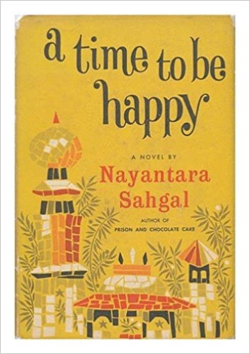 A Time to be Happy: SAHGAL, NAYANTARA: Amazon.com: Books