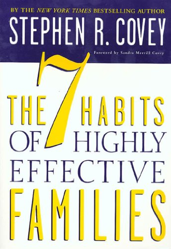 The 7 Habits of Highly Effective Families: Building a Beautiful Family by [Covey, Stephen R.]