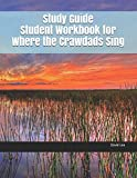 Study Guide Student Workbook for Where the Crawdads Sing