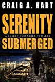 Serenity Submerged (The Shelby Alexander Thriller Series Book 4)