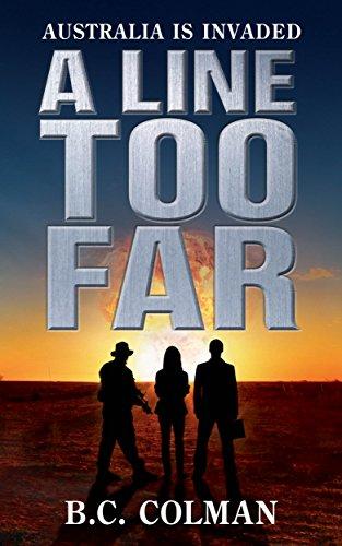 A Line Too Far: Australia is invaded by [Colman, B. C.]
