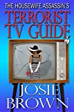 The Housewife Assassin's Terrorist TV Guide (Funny Romantic Mystery) (Housewife Assassin Series Book 14)