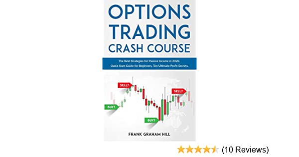 Options Trading Crash Course: The Best Strategies for Passive ...