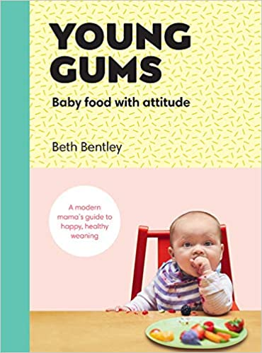 Young Gums, Baby Food With Attitude – Beth Bentley