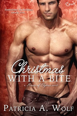 Christmas with a Bite (House of Elysian Book 1) by [Wolf, Patricia A.]