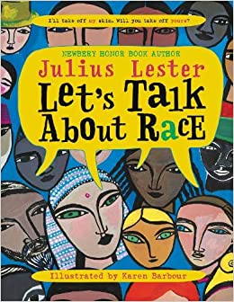 Let's Talk About Race: Lester, Julius, Barbour, Karen ...