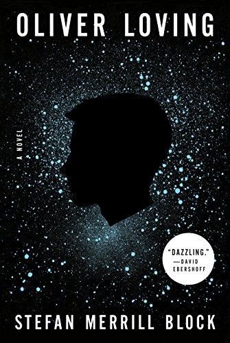 Oliver Loving: A Novel by [Block, Stefan Merrill]