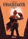 Undertaker: Band 1. Der Goldfresser