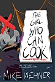 The Girl Who Can Cook: A Novel of Revenge and Ramen Noodles