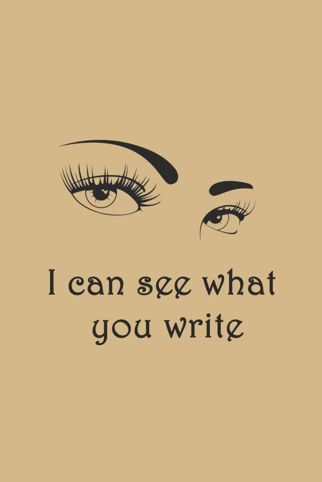 Buy Beautiful eyes can see everything: I can see what you write