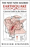 The Next New Madrid Earthquake: A Survival Guide for the Midwest (Shawnee Books)