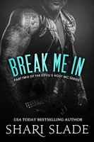 Break Me In: A Biker Romance Serial (The Devil's Host Motorcycle Club Book 2) by [Slade, Shari]