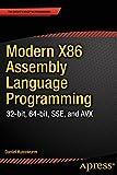 Modern X86 Assembly Language Programming: 32-bit, 64-bit, SSE, and AVX