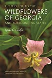 Field Guide to the Wildflowers of Georgia and Surrounding States (Wormsloe Foundation Nature Book Ser.)