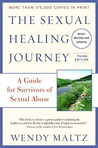 The Sexual Healing Journey: A Guide for Survivors of Sexual Abuse, 3rd Edition