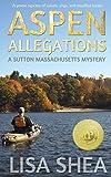Aspen Allegations (A Sutton Massachusetts Mystery Book 1)