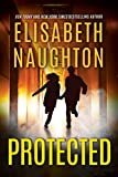 Protected (Deadly Secrets Book 3)