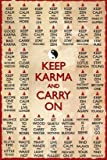 Keep Calm and Karma On Decorative Novelty Motivational Zen Poster Print 24 by 36