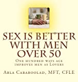 Sex is Better with Men Over 50