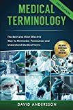 Medical Terminology: The Best and Most Effective Way to Memorize, Pronounce and Understand Medical Terms: Second Edition