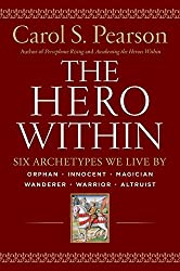 The Hero Within: Six Archetypes We Live By