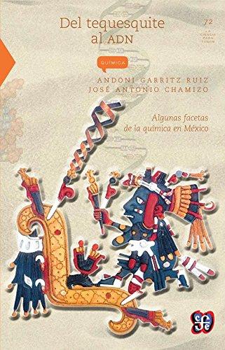 Del Tequesquite Al Adn :  Algunas facetas de la química en México