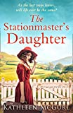 The Stationmaster's Daughter: A gripping and heartbreaking historical mystery for fans of Kate Morton